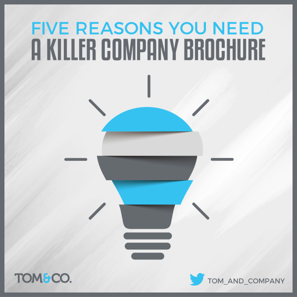 5 Reasons You Need A Killer Company Brochure
