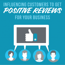 Influencing Customers To Get Positive Reviews For Your Business